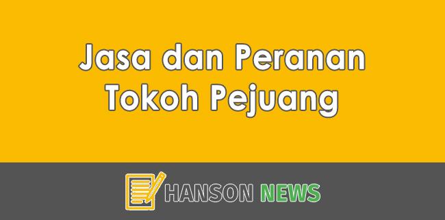 Jasa dan Peranan Tokoh Pejuang dalam Memproklamasikan Kemerdekaan Indonesia